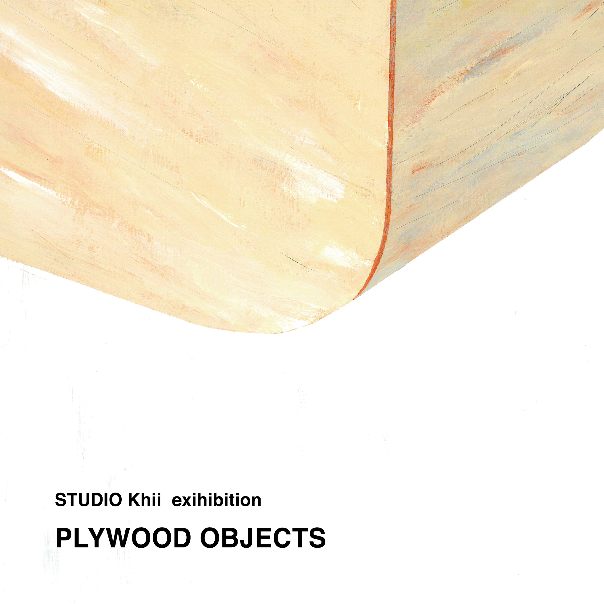 STUDIO Khii exhibition「PLYWOOD OBJECTS」